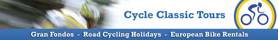 Classic Cycle Tours - Gran Fondos - Road Cycling Holidays - European Bike Rentals