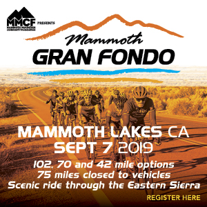 Mammoth Gran Fondo, Mammoth Lakes, CA Sept 7 2019 - REGISTER NOW!