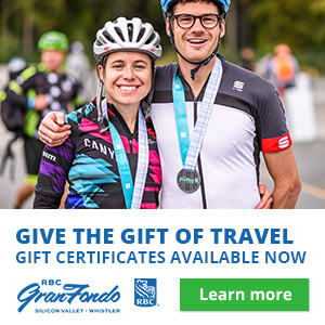 2019 RBC Gran Fondo Silicon Valley and the 2019 RBC Gran Fondo Whistler Gift Certificates Now Available