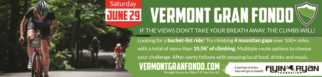 Vermont Gran Fondo, June 29, 2019 - REGISTER NOW!