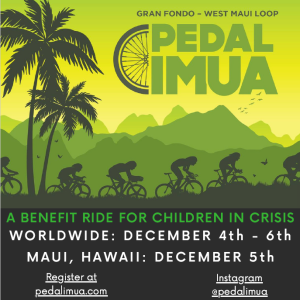 Pedal Imua Gran Fondo, Hawaii, December 5th - Join our Global Challenge to support children in crisis!