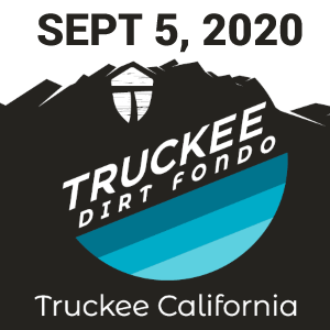Truckee Dirt Fondo, Sept 5 2020, Truckee, CA - REGISTER NOW!