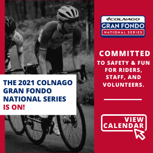 2021 Colnago Gran Fondo National Series - View Events