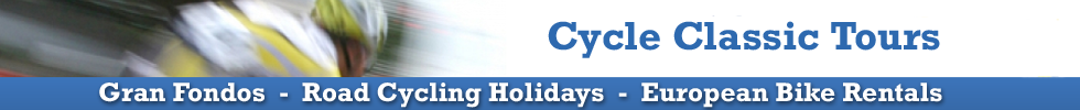 Classic Cycle Tours - Gran Fondos, Road Cycling Holidays, European Bike Rentals