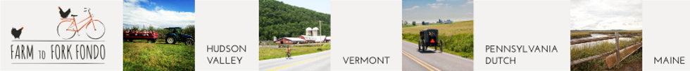 Farm to Fork Fondo Series - Hudson Valley, Vermont, Pennsylvania Dutch, Maine - Register Now!