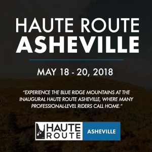 Haute Route Asheville, May 18 - 20, 2018