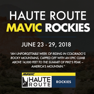 Mavic Haute Route Rockies, June 23 - 29, 2018