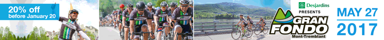 2017 Gran Fondo Mont Tremblant, Quebec, May 27th - Register Now and Save 20%!