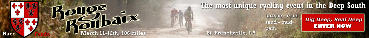 Rouge Roubaix Race and Gran Fondo, 106 miles, March 11-12th, St. Francisville, LA - The most unique cycling event in the South - Register Now!