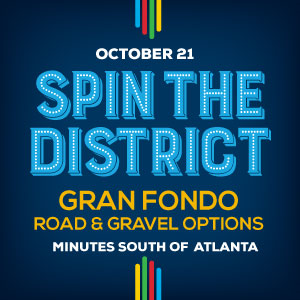 Spin the District Gran Fondo -  Join us for a Gran Fondo on October 21st in Union City, Georgia