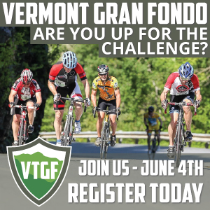 Vermont Gran Fondo, June 4th, 4GAPS, 100MILES, 10600FEET, 24%GRADE - Are you up for the Challenge?