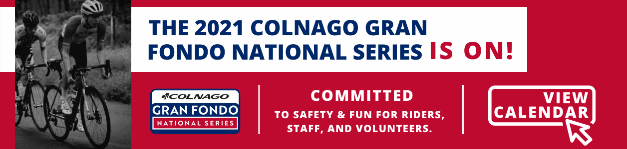 Click here to discover the 2021 Colnago Gran Fondo National Series!
