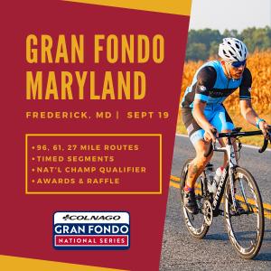 Gran Fondo Maryland, Sept 19, Frederick, MD - REGISTER NOW!